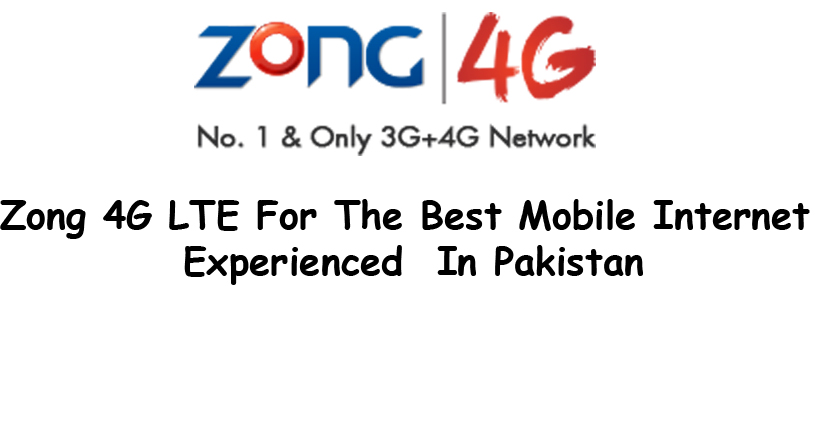 Zong 4G LTE & All In One Packages With Mobile Internet